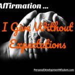 Affirmation – I Give Without Expectations