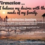 Affirmation – Balance Desires With The Needs Of Family