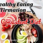 Healthy Eating Affirmation – Consistent Diet