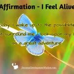 Affirmation – I Feel Alive