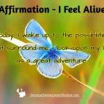 Affirmation – I Feel Alive