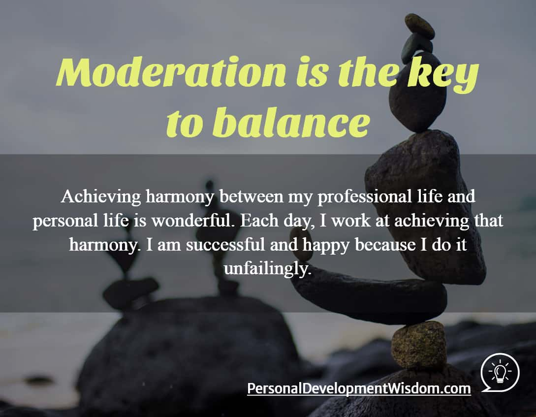 Moderation is the Key to Balance