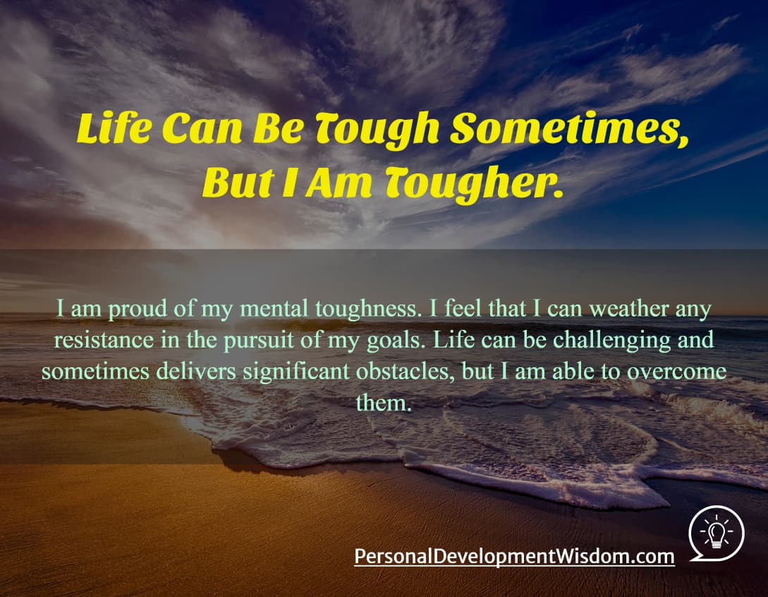 Life can be tough but i am tougher