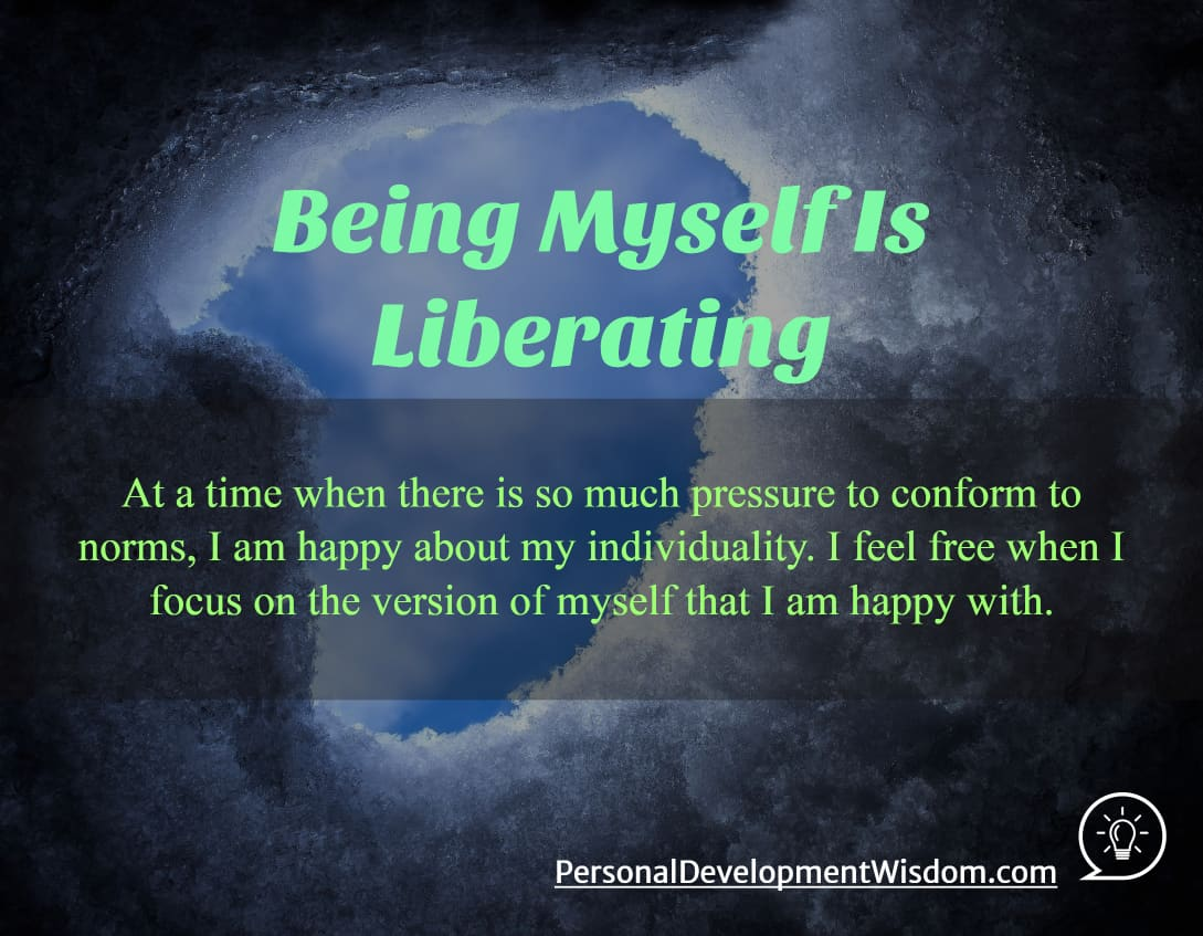 Being Myself Is Liberating